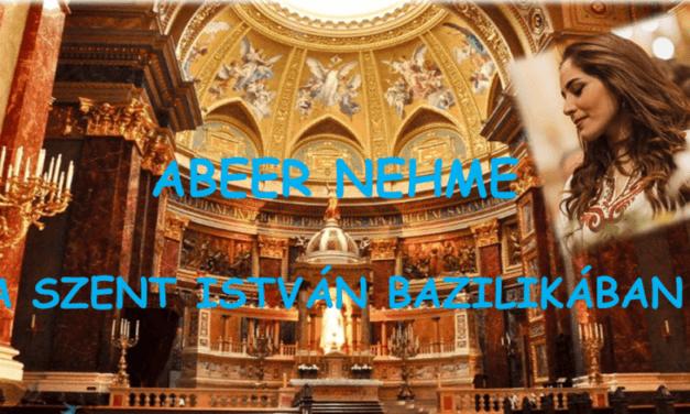 ABEER NEHME A SZENT ISTVÁN BAZILIKÁBAN
