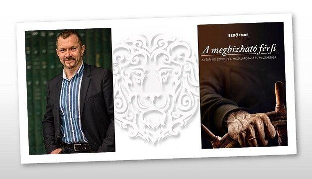 A megbízható férfi – Megjelent Bedő Imre új könyve a családok megerősítéséért
