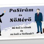PaSiráM és NőMérő